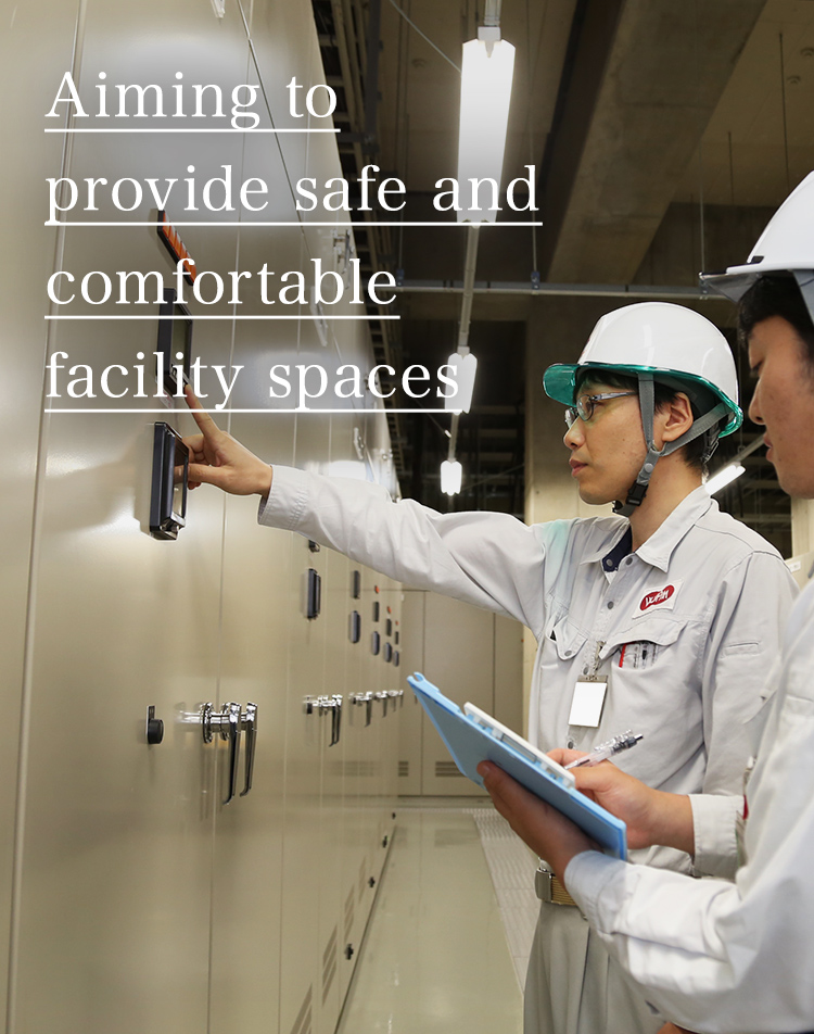 Aiming to provide safe and comfortable facility spaces